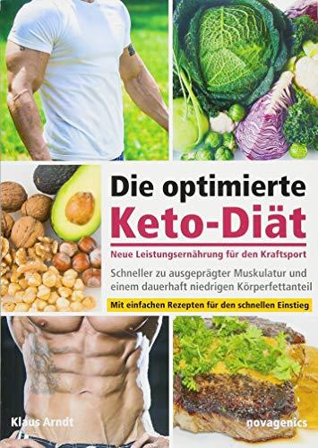 Die optimierte Keto-Diät – neue Leistungsernährung für den Kraftsport: Schneller zu ausgeprägter Muskulatur...